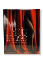 Strip-tease, histoire et légendes - Le premier ouvrage de référence sur le strip-tease.